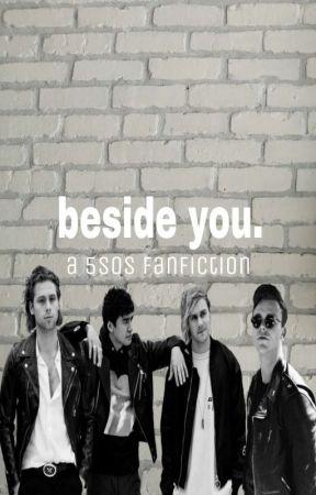 Beside You ▪ 5SOS by xlluminight