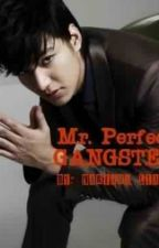 Mr. Perfect Gangster! (Editing) by MarianaLiang
