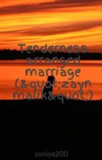 "Tenderness arranged marriage (""zayn malik"") by soniya200"