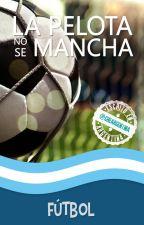 La pelota no se mancha - Fútbol by CheArgentina