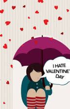 I HATE Valentines! by Mind_is_Inspiration