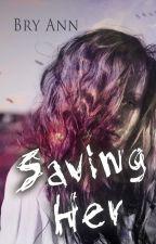SAVING HER by authorbryann