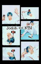Jodoh << KTH by qusnulkim3095