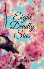 Eight Deadly Sins  by SilverWolf163