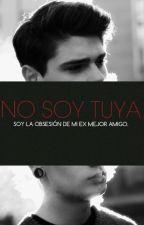 No Soy tuya by XxLittle_Bad_GirlXx