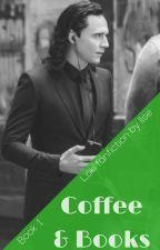 Coffee & Books - book 1 (Loki fanfic) ✓ by ilse_writes