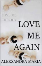 Don't Love Me & Love Me Again  by almareff