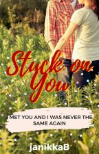 Stuck On You Book One and Two **NOW AVAILABLE AT BOOKSTORES NATIONWIDE** by JanetBernardo