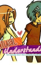 Mutual Understand [Short tagalog story] by ohmyyiel