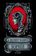 A Secret Named Sophie (Sophie Spencer, Book 1) by mkirin