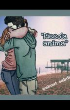 Piccola Anima||Rederica [Completa] by about_sabriii