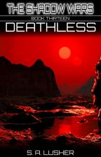 Deathless by S_A_Lusher