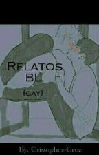 Relatos BL {gay}  by CristopherCruz1