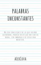 Palabras Inconstantes by AlejandraCoronaVarga