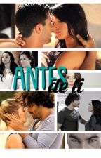 ANTES DE TI by Monica04_