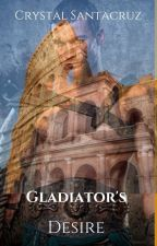 Gladiator's Desire by Chris242017