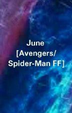 June [Avengers/Spider-Man FF] (Pausiert) by _Sa_lu_