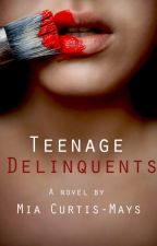 Teenage Delinquents (Editing) by empty-promises