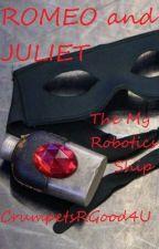 My Robotics: Romeo and Juliet by CrumpetsRGood4U