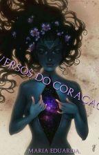 Versos do Coração(Concluído) by Owner_of_darkness