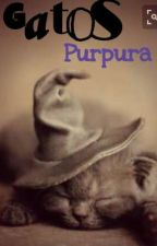 ¡¡Gatos Purpura!! by Emely12lovebooks