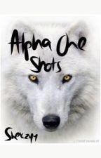 Alpha One Shots by Shekzyy