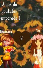 amor de youtuber :3 (Tu Y Mikecrack ) by catalineMndezV