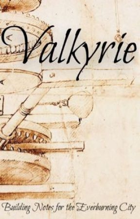 Valkyrie: Building Notes for the Everburning City by Arveliot