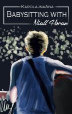 Babysitting with Niall Horan ||  Wolne Tłumaczenie by karolajnaana