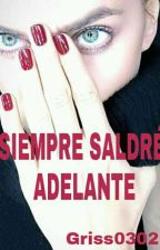 Siempre Saldre Adelante by griss0302