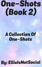 One-Shots (Book2) by EllieIsNotSocial