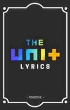 The Unit: Lyrics (UNB / UNI.T) by MiyHanStal