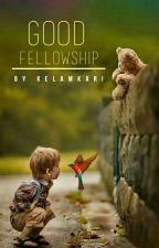 Good Fellowship [Slow Update]  by Kelamkari
