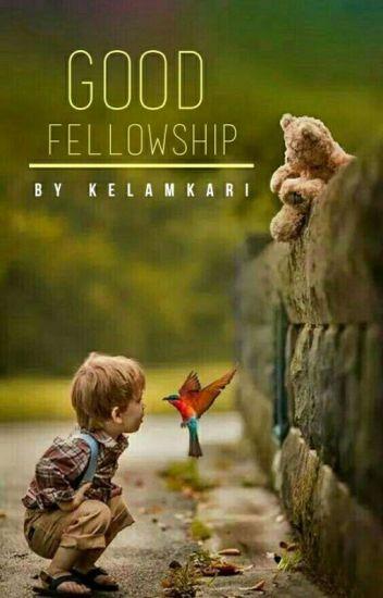 Good Fellowship [Slow Update]