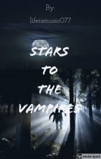 Stars to the Vampires {{DISCONTINUED}} by alientae___
