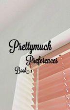 PRETTYMUCH Preferences COMPLETE BOOK 1 by sxotti