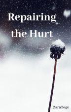 Repairing The Hurt by ZaraToge