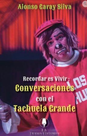 Recordar es Vivir: Conversaciones con el Tachuela Grande  by AlonsoGarays