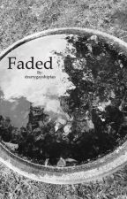 Faded by drarrygayshipfan
