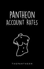 Pantheon Account Rates by ThePanTheon