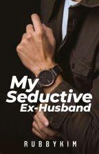 My Seductive Ex-Husband ( On-going ) by rubbykim