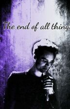 The End Of All Things (Adopted By Brendon Urie) by TheRandomNoodle300