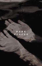 DARK PLACES. by neiljostens