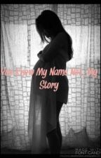 You Know My Name, Not My Story  by emmamarie1121