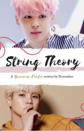 String Theory ||YOONMIN|| -ON HOLD/REWRITING- by WhoopsISpilledTheGay