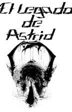 El legado de Astrid by littlekuki