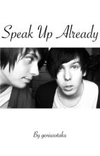 Speak up already - Phan by geniusotaku