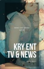 KRY ENTERTAINMENT [ NEWS + TV ]  by KRYENT