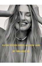 Payne Sisters Series: Allison Jane by ElMarth_Blue