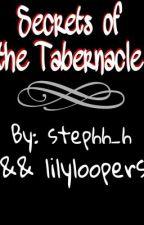 Secrets of the Tabernacle by stephaniehallihan